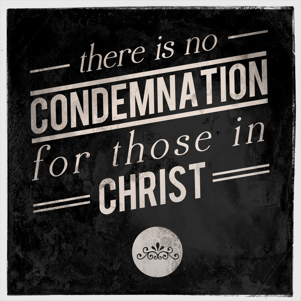 Are You Still Under Condemnation?
