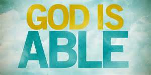 He Is Abundantly Able
