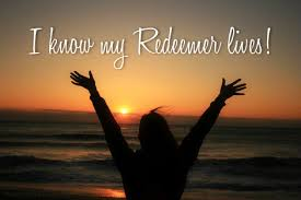 Yes My Redeemer Lives